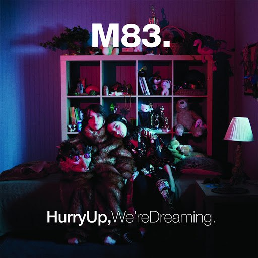 M83 альбом Hurry up, We're Dreaming