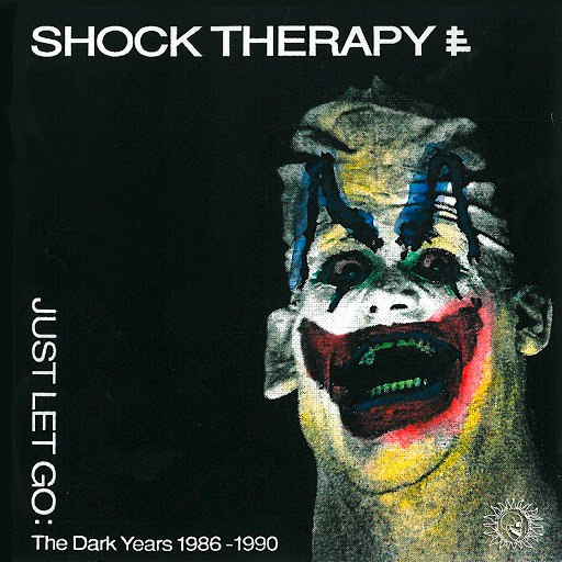 SHOCK THERAPY альбом Just Let Go (The Dark Years 1986-1990)