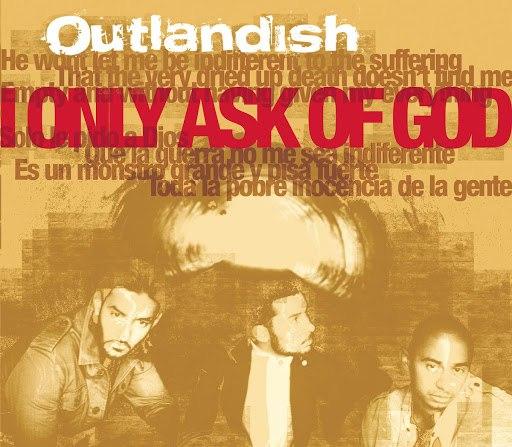 Outlandish альбом I Only Ask Of God