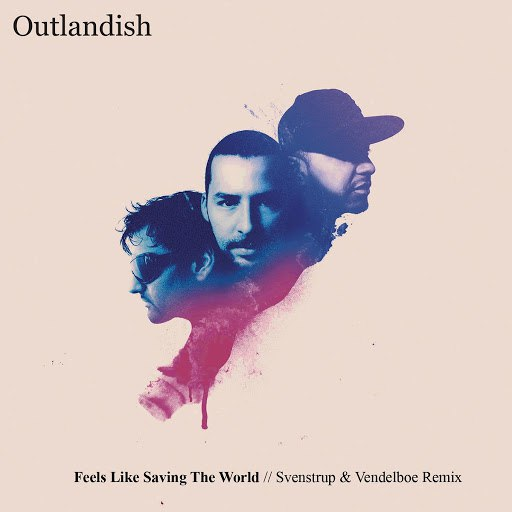 Outlandish альбом Feels Like Saving The World - Svenstrup & Vendelboe Remix