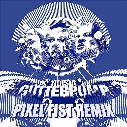 Noisia альбом Gutterpump (Pixel Fist Remix)
