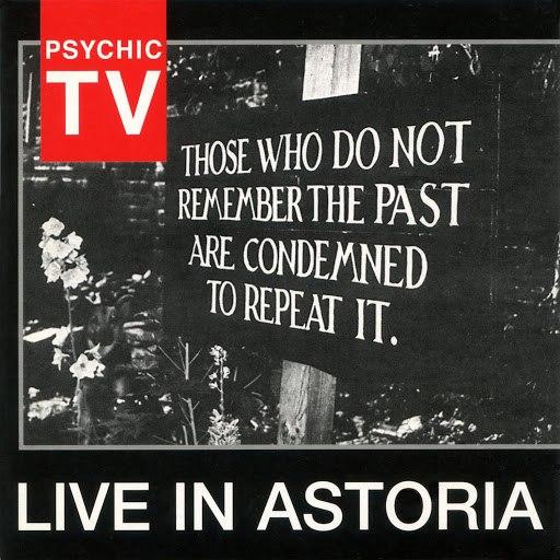 Psychic TV альбом Live in Astoria