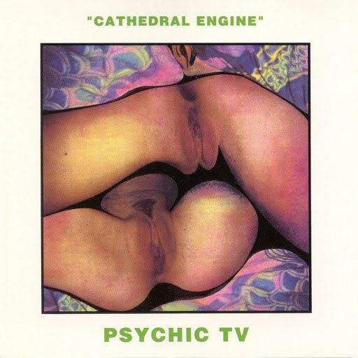 Psychic TV альбом Cathedral Engine