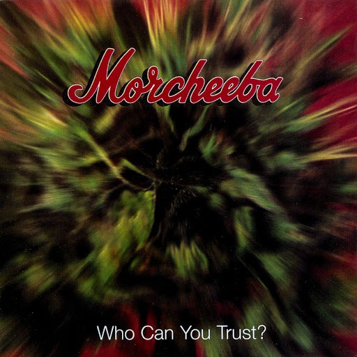 Morcheeba альбом Who Can You Trust?