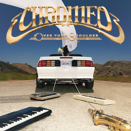 Chromeo альбом Over Your Shoulder
