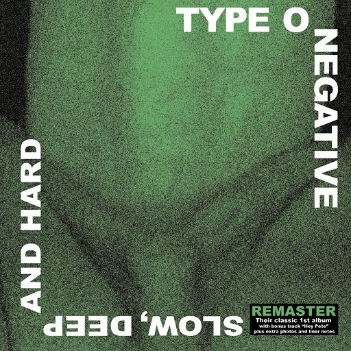 Type O Negative альбом Slow, Deep and Hard [Remaster]