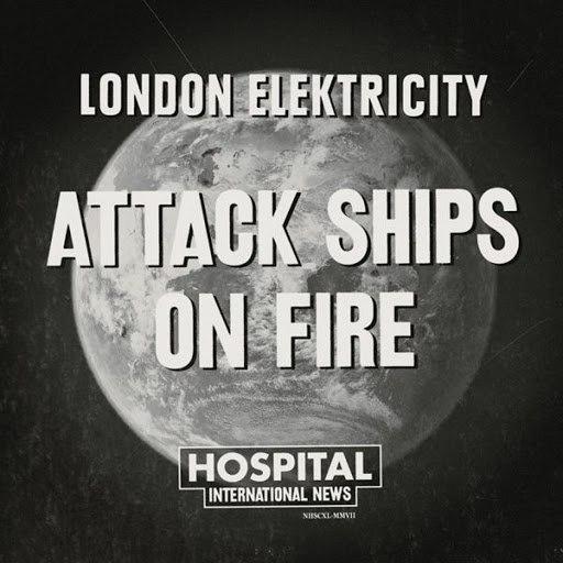 London Elektricity альбом Attack Ships On Fire