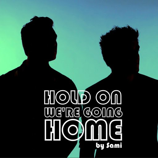 Sami альбом Hold on, We're Going Home