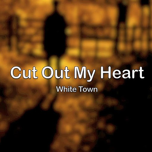 WHITE TOWN альбом Cut Out My Heart
