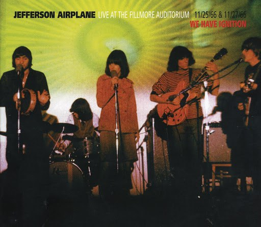 Jefferson Airplane альбом Live At The Fillmore Auditorium 11/25/66 & 11/27/66: We Have Ignition