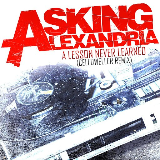 Asking Alexandria альбом A Lesson Never Learned (Celldweller Remix)