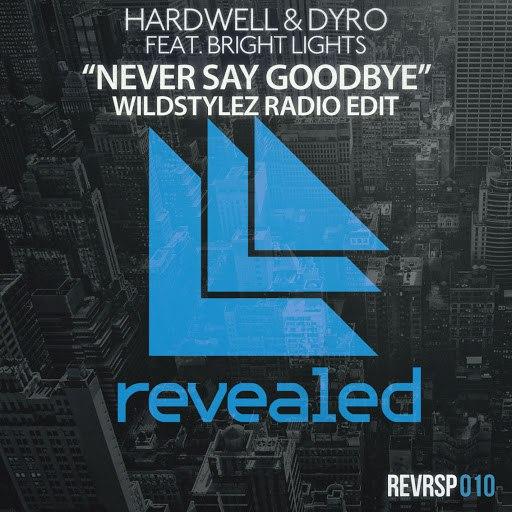Dyro альбом Never Say Goodbye (Wildstylez Radio Edit)