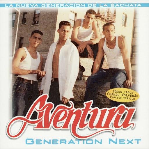 Aventura альбом Generation Next (Bonus Track)