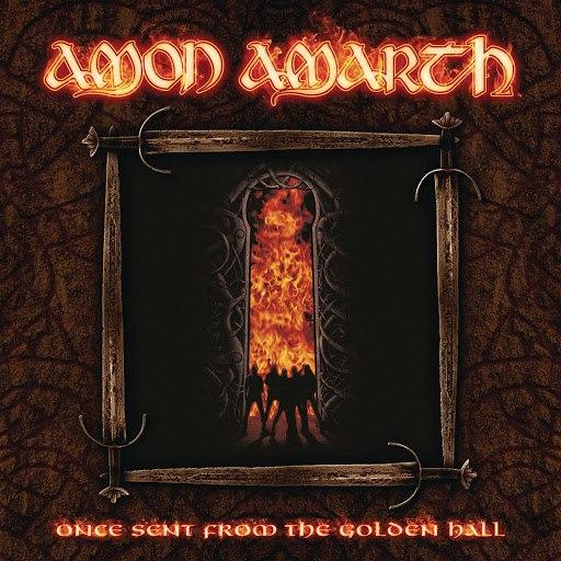 Amon Amarth альбом Once Sent From The Golden Hall (Bonus Edition)