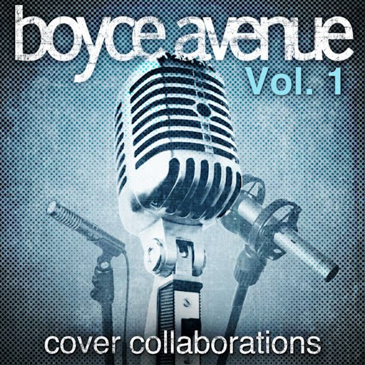 Boyce Avenue album Cover Collaborations, Vol. 1