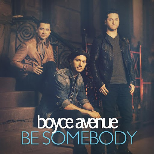Boyce Avenue album Be Somebody