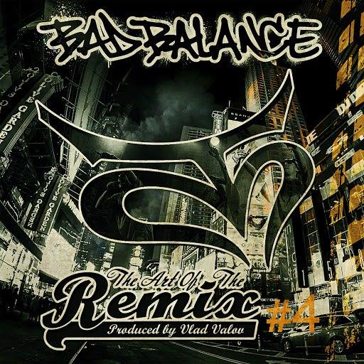 Bad Balance альбом The Art of the Remix, Vol. 4