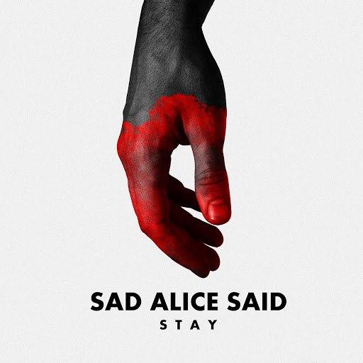 Sad Alice Said альбом Stay