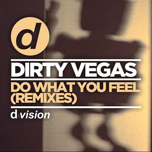 Dirty Vegas альбом Do What You Feel (Remixes)