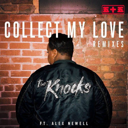 The Knocks альбом Collect My Love (feat. Alex Newell) [Remixes]