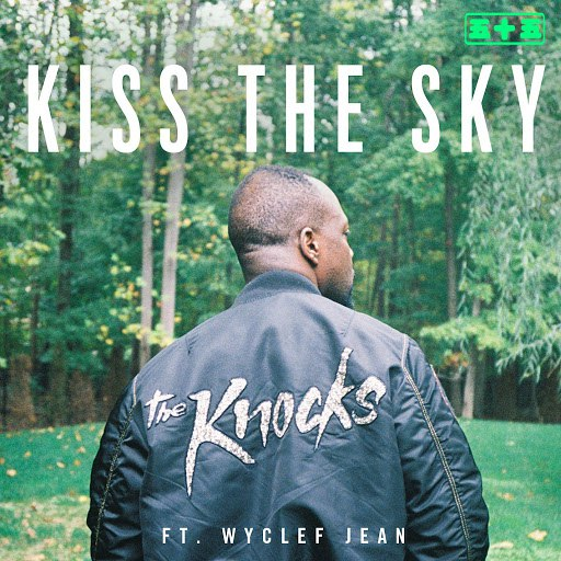 The Knocks альбом Kiss The Sky (feat. Wyclef Jean)