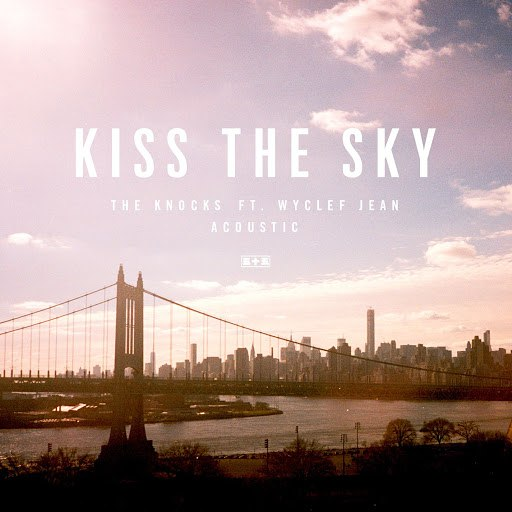 The Knocks альбом Kiss The Sky (feat. Wyclef Jean) [Acoustic]