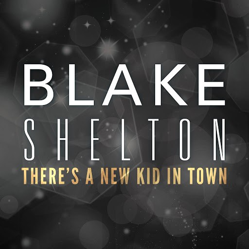 Blake Shelton альбом There's A New Kid In Town