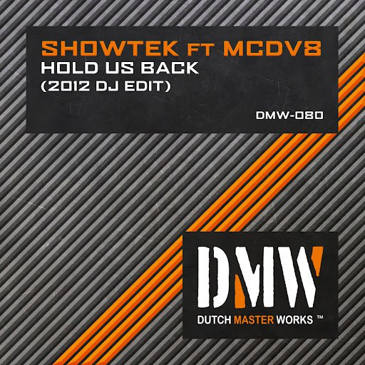 Showtek альбом Hold Us Back (2012 DJ Edit)