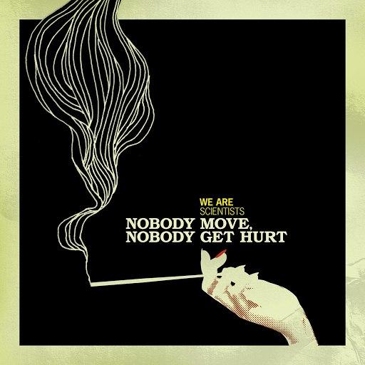 We Are Scientists альбом Nobody Move, Nobody Get Hurt