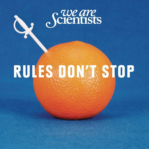 We Are Scientists альбом Rules Don't Stop