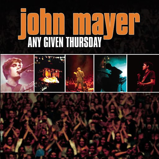 John Mayer альбом Any Given Thursday