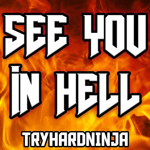 TryHardNinja альбом See You in Hell