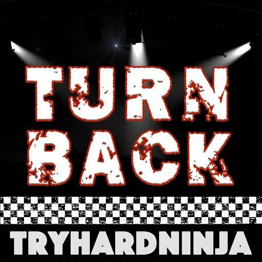 TryHardNinja альбом Turn Back
