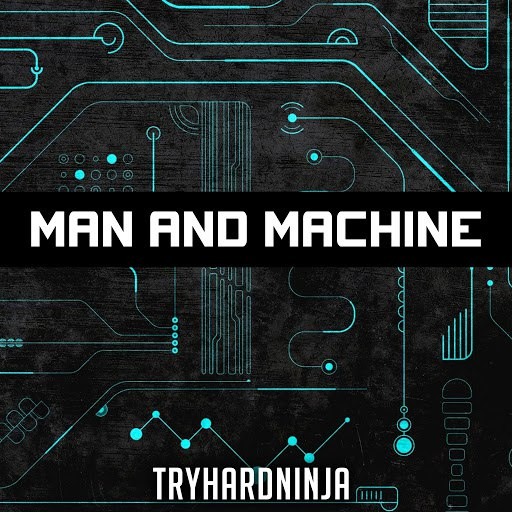 TryHardNinja альбом Man and Machine