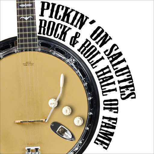 Pickin' On Series альбом Pickin' On Salutes Rock and Roll Hall of Fame