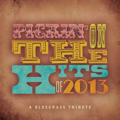 Pickin' On Series альбом Pickin' on the Hits of 2013