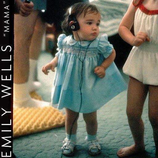Emily Wells альбом Mama