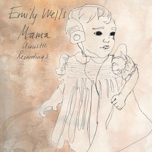 Emily Wells альбом Mama Acoustic Recordings