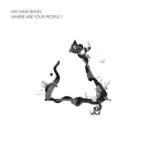 We Have Band альбом Where Are Your People ?