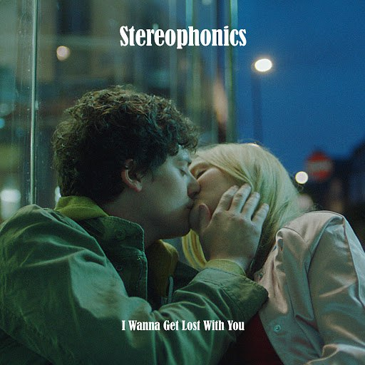 Stereophonics альбом I Wanna Get Lost With You