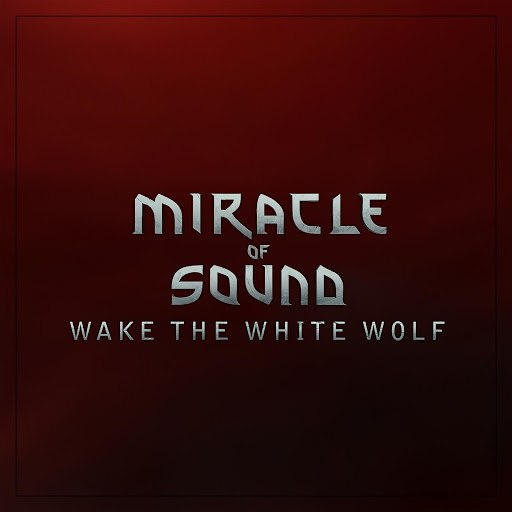 Miracle of Sound альбом Wake the White Wolf