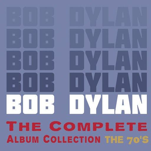 Bob Dylan альбом The Complete Album Collection (The 70's)