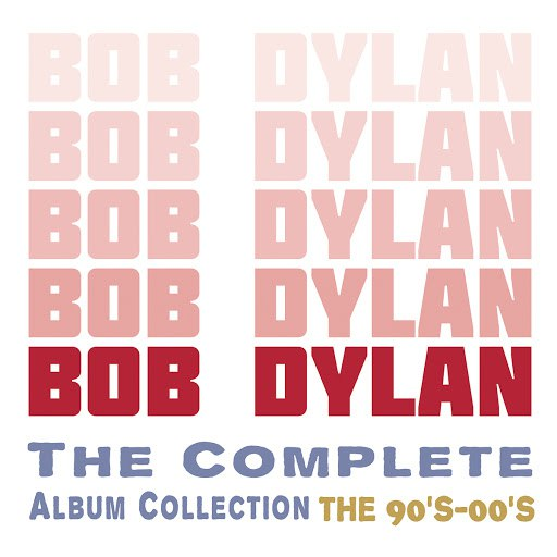 Bob Dylan альбом The Complete Album Collection (The 90's - 00's)