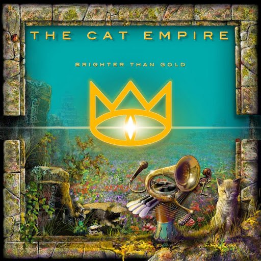 The Cat Empire альбом Brighter Than Gold