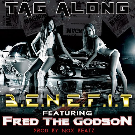 Benefit альбом Tag Along (feat. Fred The Godson)
