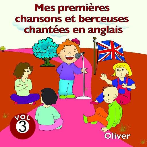Oliver альбом Mes premières chansons et berceuses chantées en anglais, vol. 3