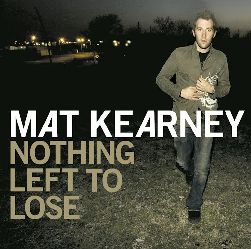Mat Kearney альбом Nothing Left To Lose