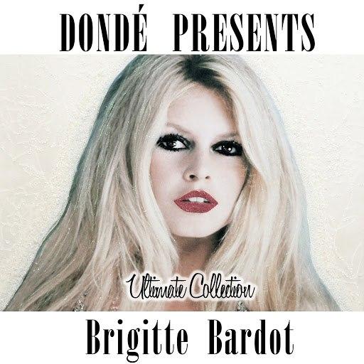 Brigitte Bardot альбом Brigitte Bardot Ultimate Collection (Donde' Presents)