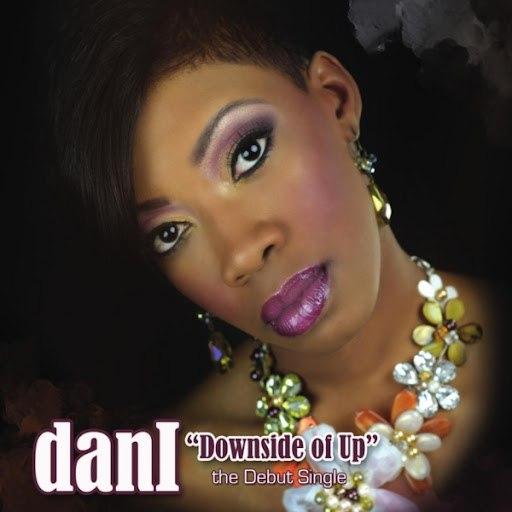 Dani альбом Downside of Up (feat. Ampliphied Noiz)