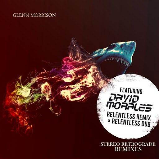 Glenn Morrison альбом Stereo Retrograde (David Morales Relentless Remixes)